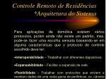 controle remoto de resid ncias arquitetura do sistema5