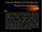 controle remoto de resid ncias arquitetura do sistema8