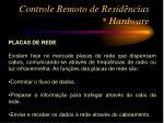 controle remoto de resid ncias hardware1