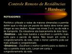 controle remoto de resid ncias hardware10