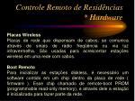 controle remoto de resid ncias hardware2