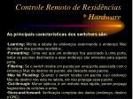 controle remoto de resid ncias hardware5