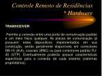 controle remoto de resid ncias hardware7