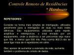 controle remoto de resid ncias hardware8