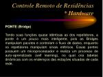 controle remoto de resid ncias hardware9