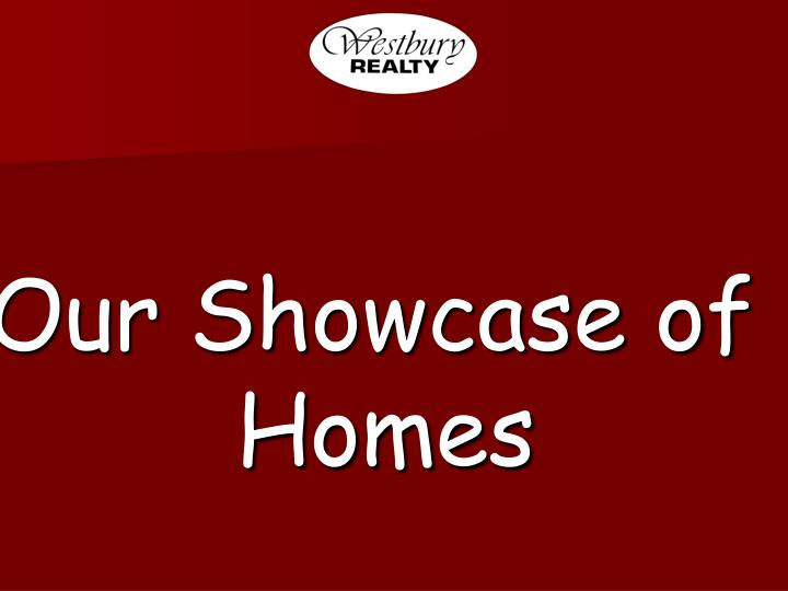 Our Showcase of Homes