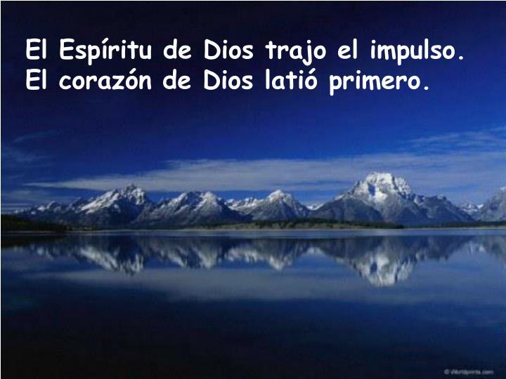El Espíritu de Dios trajo el impulso.