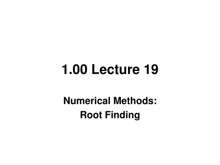 1.00 Lecture 19