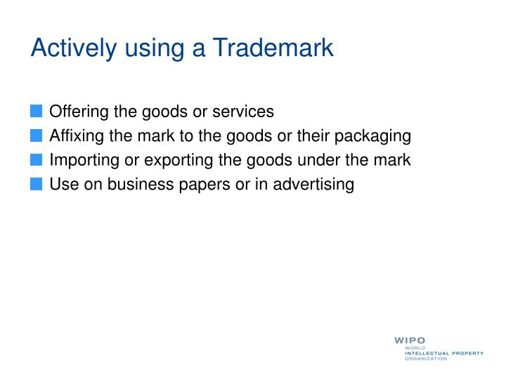 Actively using a Trademark