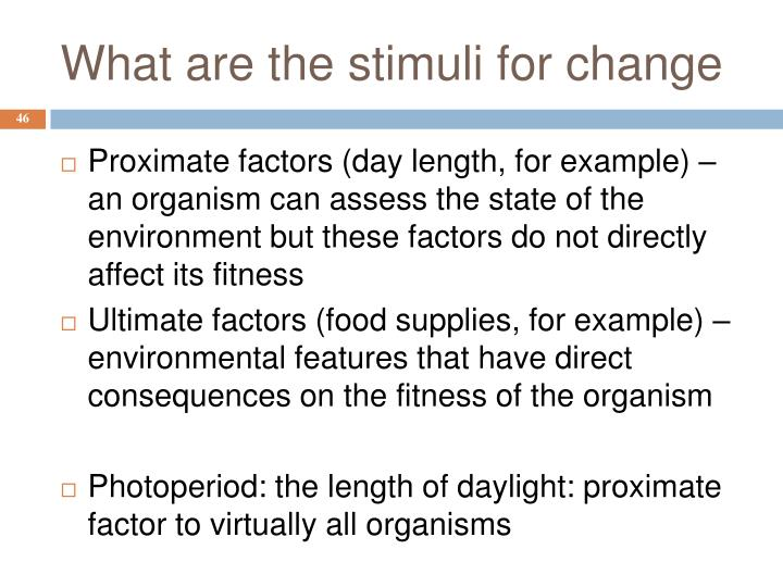 What are the stimuli for change