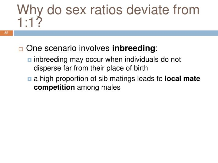 Why do sex ratios deviate from 1:1?