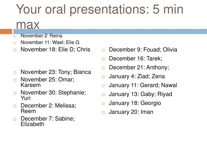 Your oral presentations 5 min max