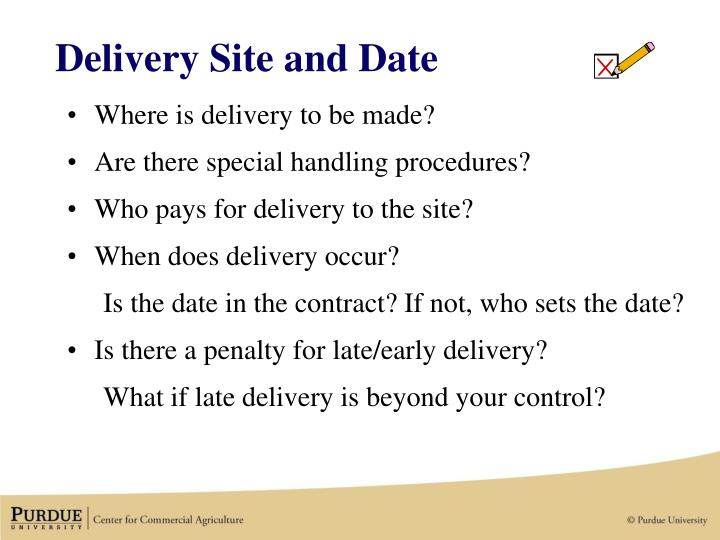 Delivery Site and Date