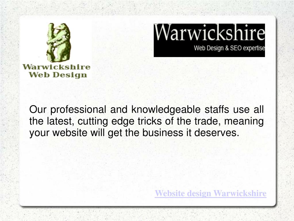 Our professional and knowledgeable staffs use all the latest, cutting edge tricks of the trade, meaning your website will get the business it deserves.