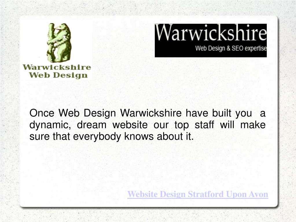 Once Web Design Warwickshire have built you  a dynamic, dream website our top staff will make sure that everybody knows about it.