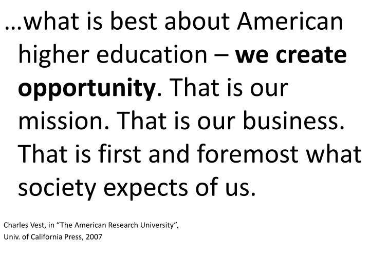 …what is best about American higher education –