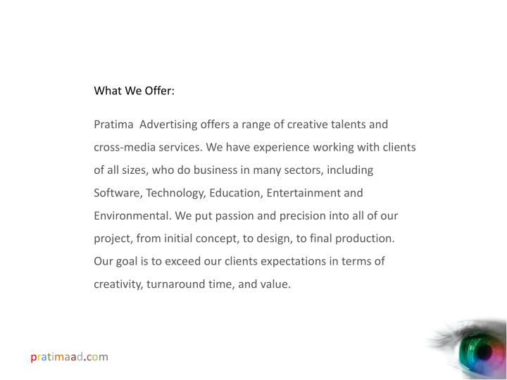 What We Offer: