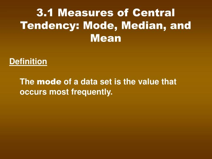3.1 Measures of Central Tendency: Mode, Median, and Mean