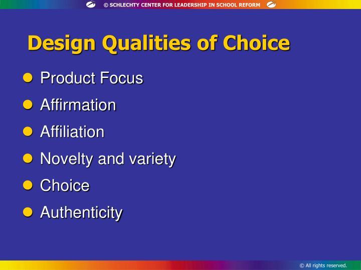 Design Qualities of Choice