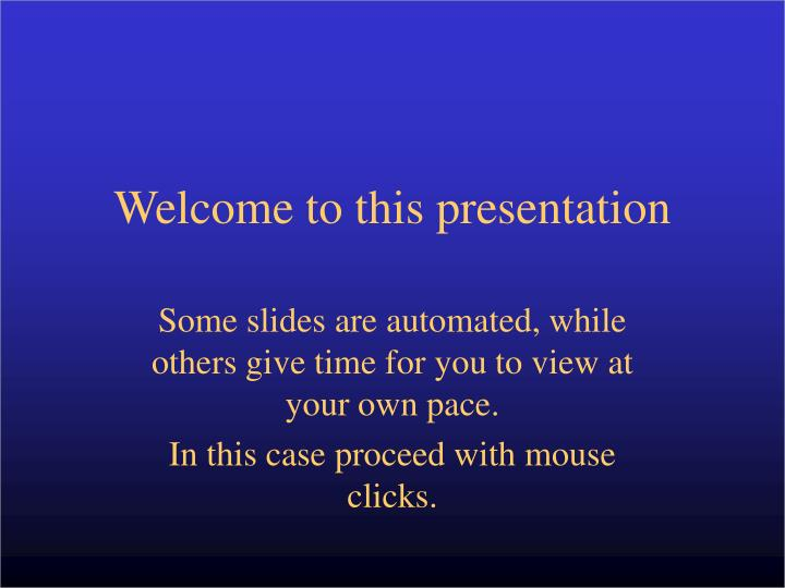 Welcome to this presentation
