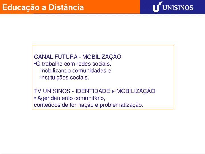 CANAL FUTURA - MOBILIZAÇÃO