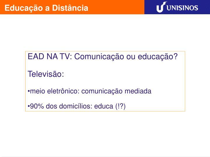 EAD NA TV: Comunicação ou educação?