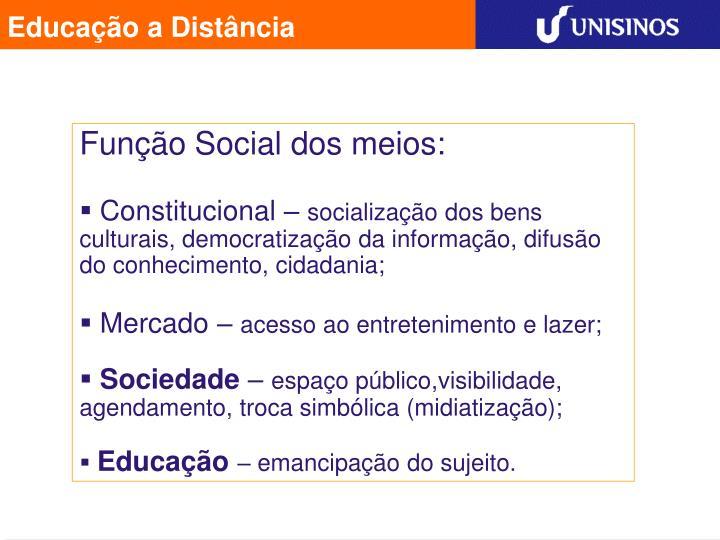 Função Social dos meios: