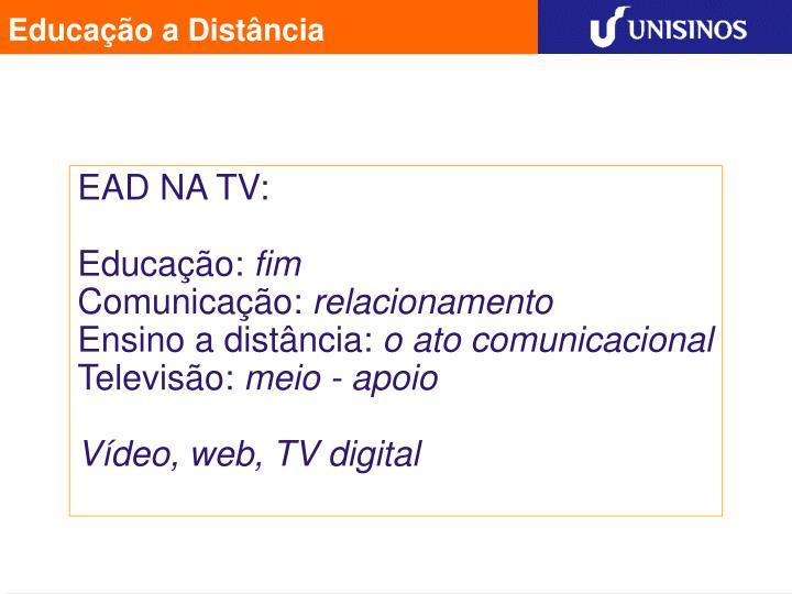 EAD NA TV:
