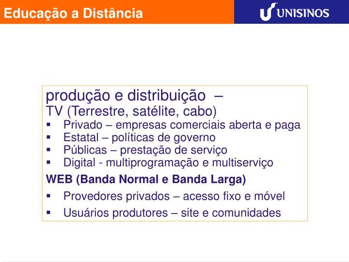 produção e distribuição  –