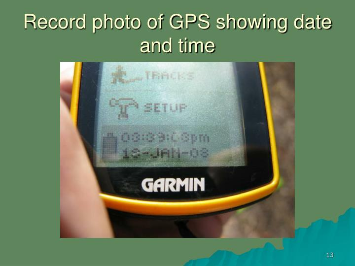 Record photo of GPS showing date and time