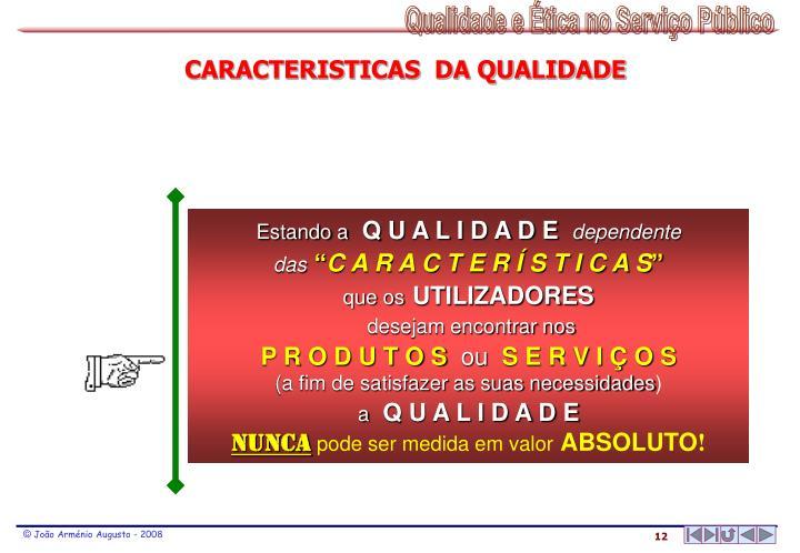 CARACTERISTICAS  DA QUALIDADE