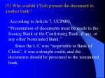 1 why couldn t yufo present the document to another bank