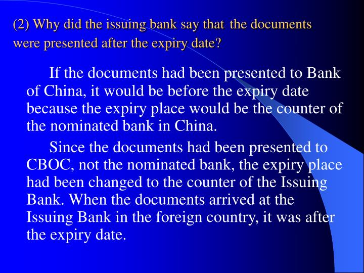 (2) Why did the issuing bank say that