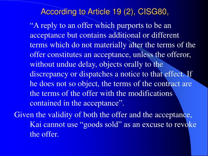 According to Article 19 (2), CISG80,