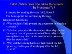 case which bank should the documents be presented to
