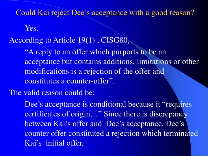Could Kai reject Dee's acceptance with a good reason?