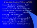 q what type of credit is it refer to p76 78