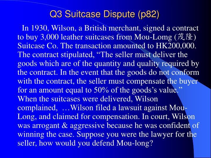 Q3 Suitcase Dispute (p82)