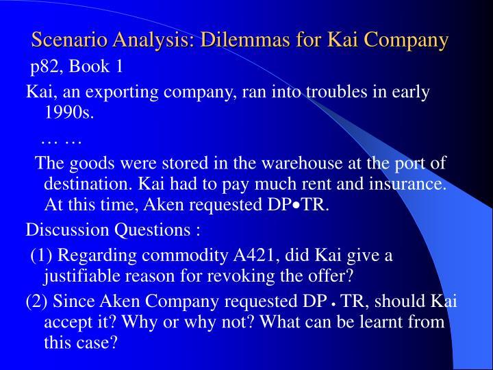 Scenario Analysis: Dilemmas for Kai Company