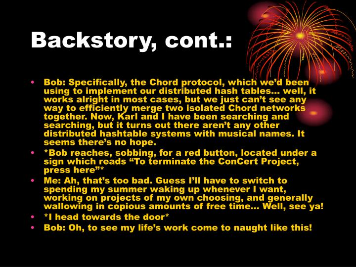 Backstory, cont.: