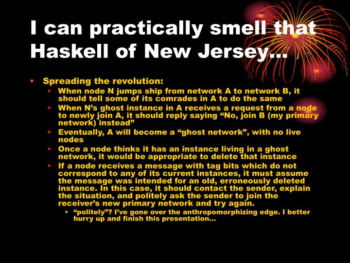 I can practically smell that Haskell of New Jersey…