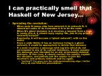 i can practically smell that haskell of new jersey