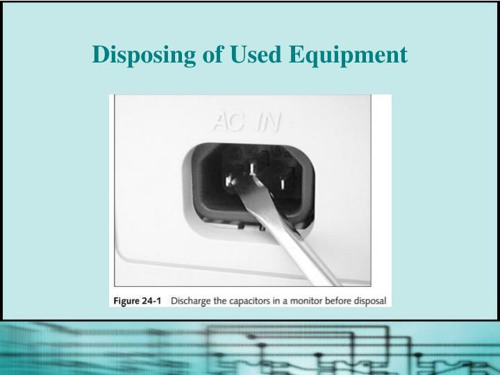 Disposing of Used Equipment