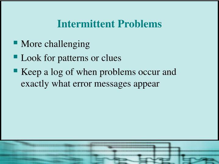 Intermittent Problems