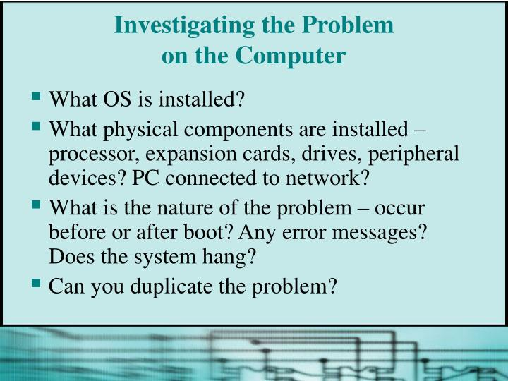 Investigating the Problem