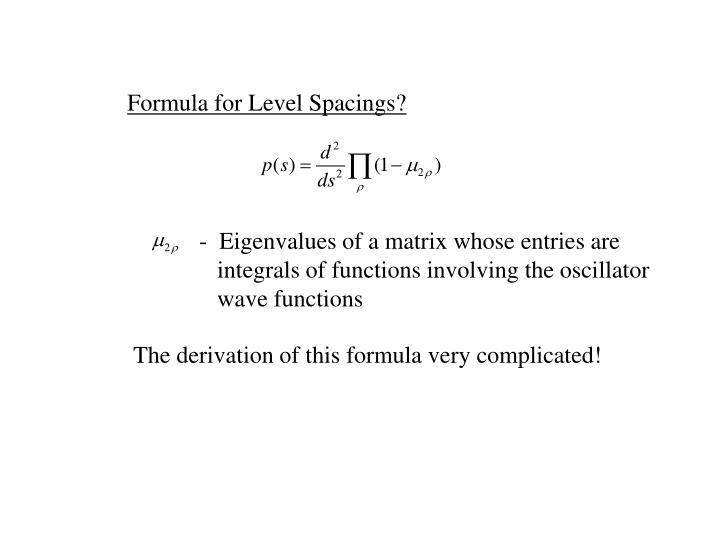 Formula for Level Spacings?