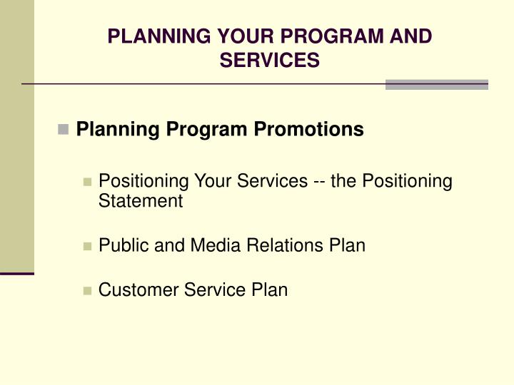 PLANNING YOUR PROGRAM AND SERVICES