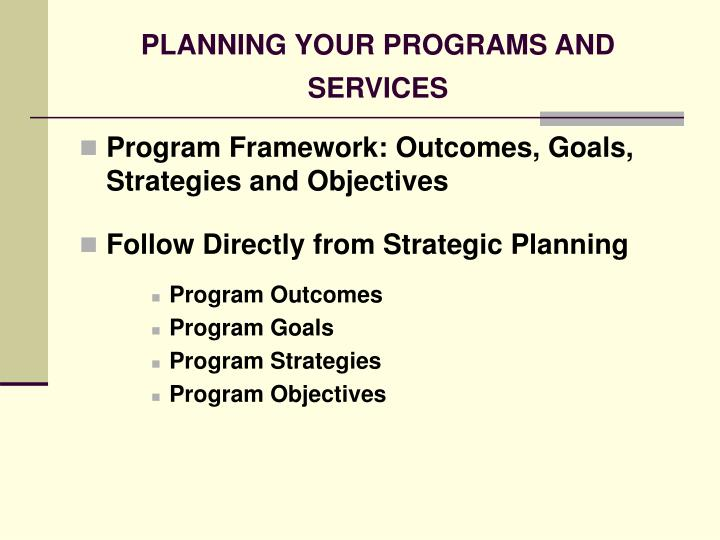 PLANNING YOUR PROGRAMS AND SERVICES