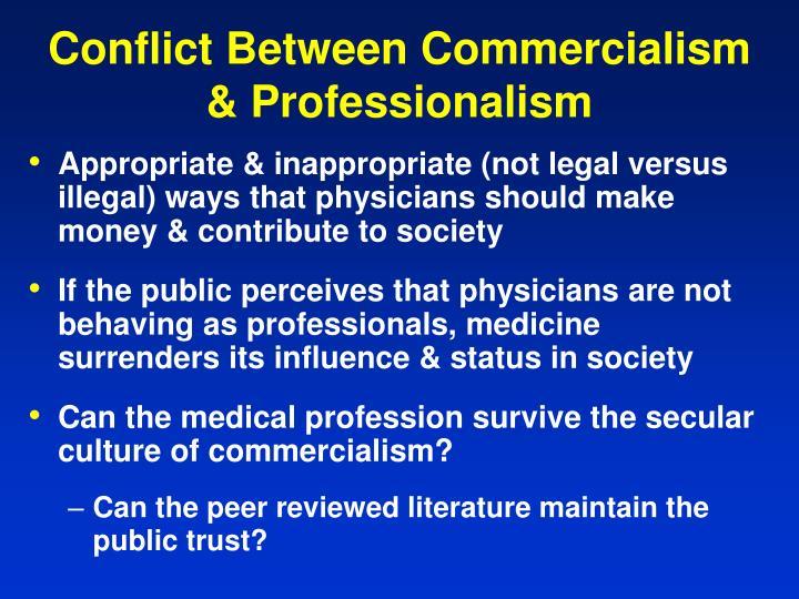 Conflict Between Commercialism & Professionalism