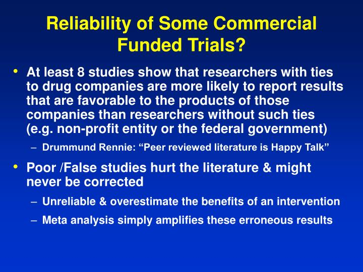 Reliability of Some Commercial Funded Trials?